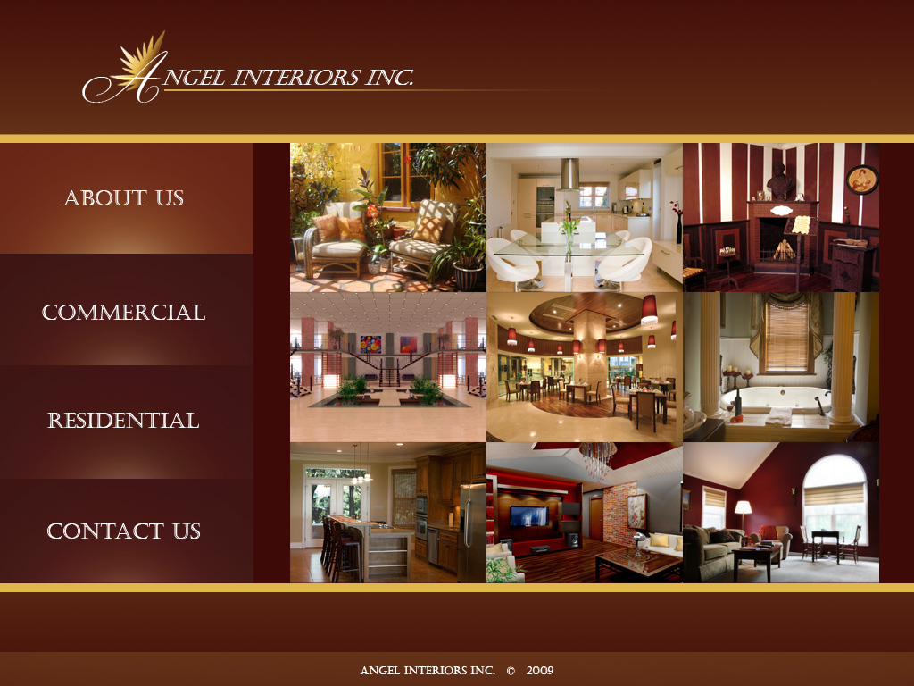 Angel Interiors Inc. Design: HTML, CSS, Flash Credit: Sxc.hu. Development:  Feedback And Ordering Forms, Traffic Counter, Catalog, Flash Entry Page, ...